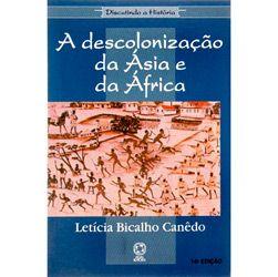 Discutindo a História - a Descolonização da Ásia e da África - Letícia Bicalho Canêdo