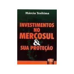 Investimentos no Mercosul & Sua Proteçao
