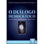 O Diálogo Democrático