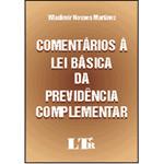 Comentarios a Lei Basica da Previdencia Complement