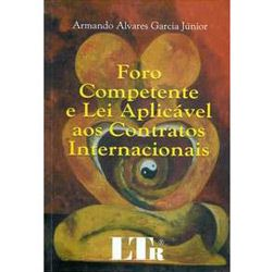 Foro Competente e Lei Aplicável aos Contratos Internacionais