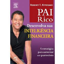 Pai Rico: Desenvolva Sua Inteligência Financeira: 5 Estratégias para Aumentar Seu Patrimônio