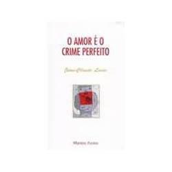 Amor É o Crime Perfeito, O