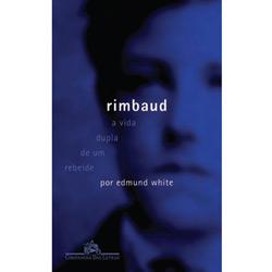 Rimbaud: a Vida Dupla de um Rebelde