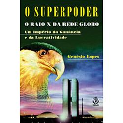 O Superpoder: o Raio X da Rede Globo