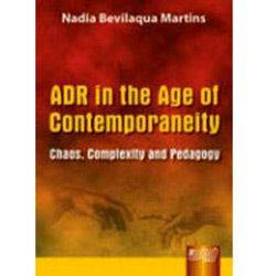 Adr In The Age Of Contemporaneity - Chaos, Complexity And Pedagogy