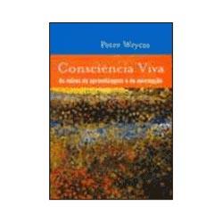 Consciência Viva - as Raízes da Aprendizagem e da Percepção