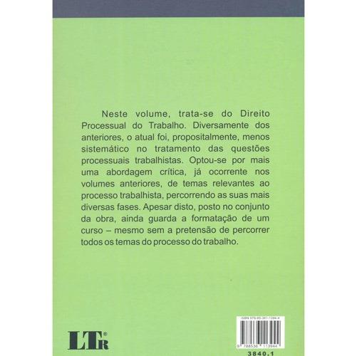 Curso de Direito do Trabalho Vol. Iv - Direito Processual do Trabalho