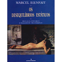 "Os Desequilíbrios Estáticos: Fisiologia, Patologia e Tratamento Fisioterápico. "" Marcel Bienfait"
