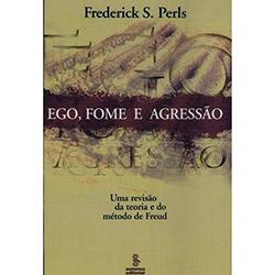 Ego, Fome e Agressao uma Revisao da Teoria e do Metodo de Freud