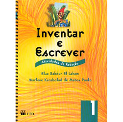 Inventar e Escrever: Atividades de Redação - 1 Série - 1 Grau