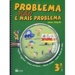 Problema Não É Mais Problema - 3⪠- Ensino Fundamental