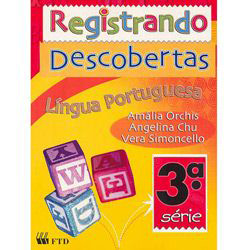 Registrando Descobertas: Língua Portuguesa - 3 Série - 1 Grau