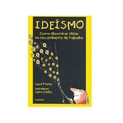 Ideísmo - Como Disseminar Idéias no Seu Ambiente