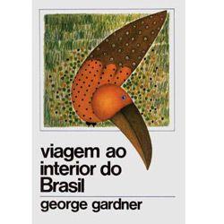 Viagem ao Interior do Brasil - Volume 13