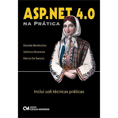 Asp. Net 4.0 na Prática: Inclui 6 Técnicas Práticas - 2012