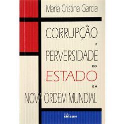 Corrupção e Perversidade do Estado e a Nova Ordem