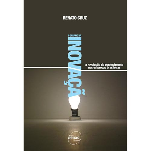 Desafio da Inovação: a Revolução do Conhecimento nas Empresas Brasileiras, O