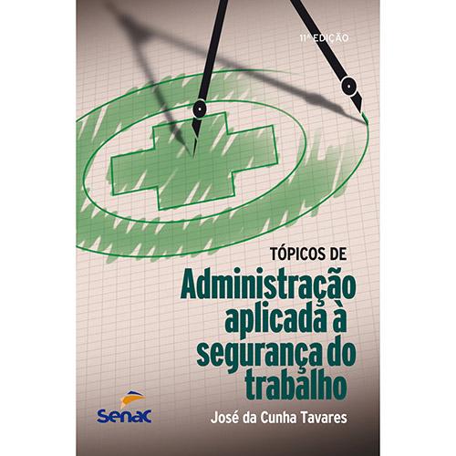 Tópicos de Administração Aplicada à Segurança do Trabalho (2012 - Edição 11)