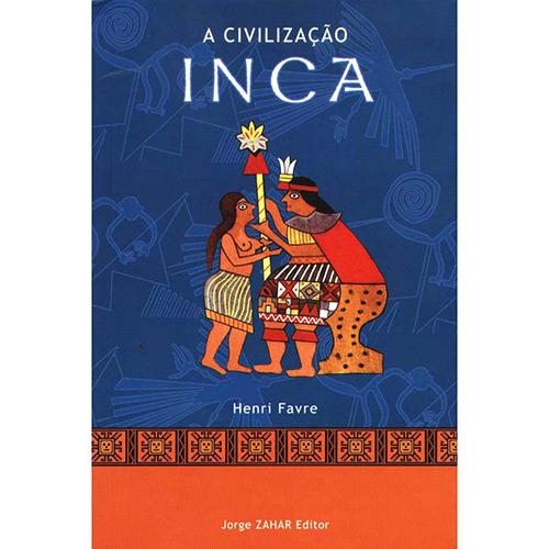 Civilização Inca, a - Coleção Civilizações Pré-colombianas