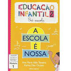 Escola É Nossa - Educação Infantil 2 - Pré-escola - Módulo 1, A