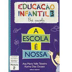 Escola É Nossa - Educação Infantil 3 - Pré-escola - Módulo 2, A