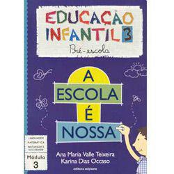 Escola É Nossa - Educação Infantil 3 - Pré-escola - Módulo 3, A