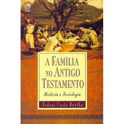 Família no Antigo Testamento: História e Sociologia, A