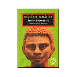 História Temática - 7⪠Série - Terra e Propriedade - 2⪠Edição 2005