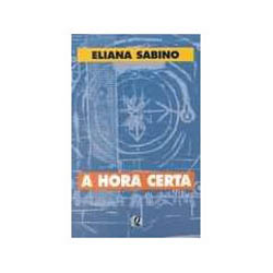 A Hora Certa - Eliana Sabino