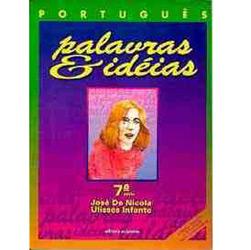 Português - Palavras e Idéias - 7⪠Série - 1⺠Grau