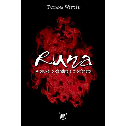 Runa, a Bruxa o Cientista e o Orfanato