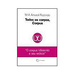 Todos os Corpos, Corpus