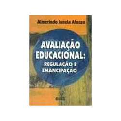 Avaliacao Educacional Regulacao e Emancipacao