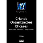 Criando Organizaçoes Eficazes