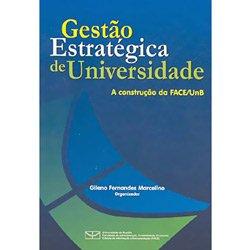 Gestão Estratégica de Universidade: a Construção da Face/unb