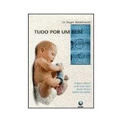 Tudo por um Bebê
