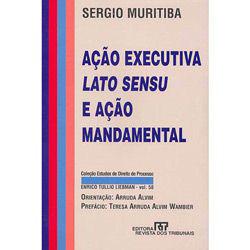 Ação Executiva Lato Sensu e Ação Mandamental