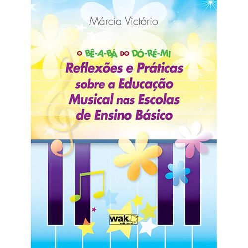 Bê-a-bá do Dó-ré-mi: Reflexões e Práticas Sobre a Educação Musical nas Escolas de Ensino Básico, O