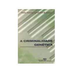 Criminalidade Genetica, A