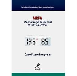 Mrpa - Monitoração Residencial da Pressão Arterial - Como Fazer e Interpretar