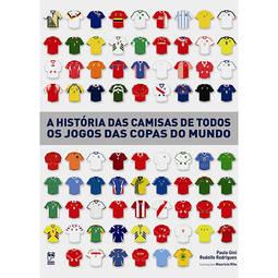 História das Camisas de Todos os Jogos das Copas do Mundo