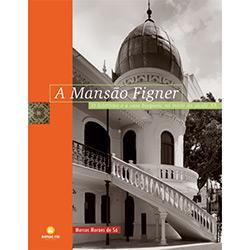 Mansao Figner - o Ecletismo e a Casa Burguesa