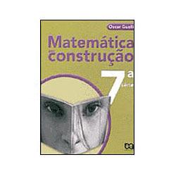 Matemática em Construção - 7 Série - 1 Grau