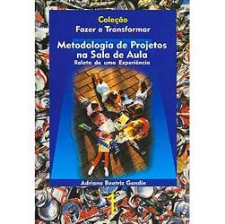 Metodologia de Projetos na Sala de Aula: Relato de uma Experiência