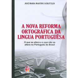 Nova Reforma Ortografica da Lingua Portuguesa, a - o Que Se Altera e o Que