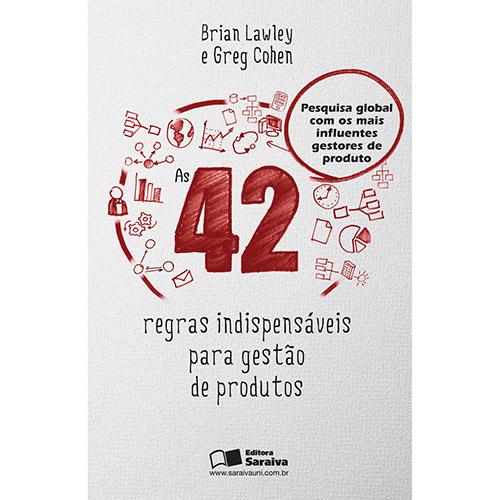42 Regras Indispensaveis para Gestão de Produtos, As