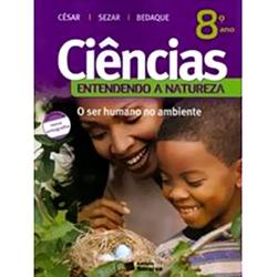 Ciências: Entendendo a Natureza - 8 Ano