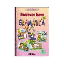 Escrever Bem Com Gramática - 1⪠Série