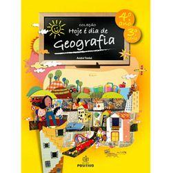 Hoje e Dia de Geografia - Fundamental 1 - 4 Ano / 3 Série